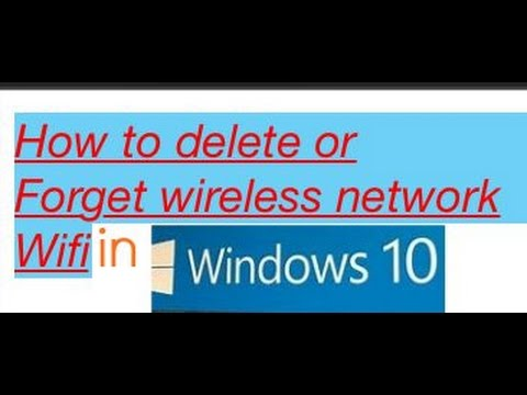 How to delete or forget wireless network wifi in windows 10