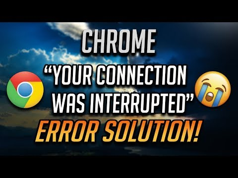"""Fix """"your connection was interrupted"""" err_network_changed in google chrome"""