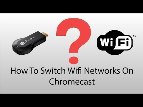 How to change your chromecast's wifi network
