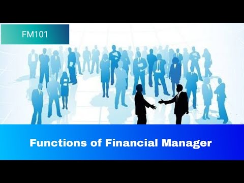 Functions of financial manager   fm101