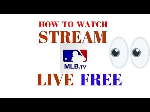 How to watch free mlb.tv stream, live games streaming livestream