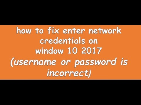How to fix enter network credentials on window 10 2017