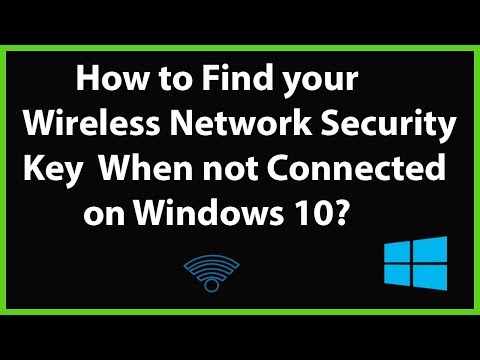 How to find your wireless network security key when you not connected on windows 10?