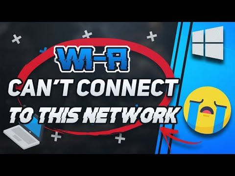 Fix can't connect to this network: windows 10 wifi/wireless/internet error
