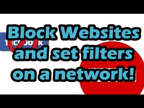 How to block websites/set filters on a network