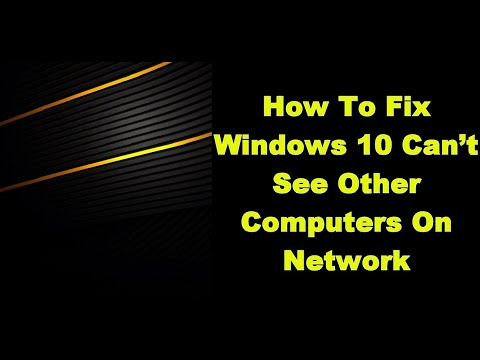 How to fix windows 10 can't see other computers on network
