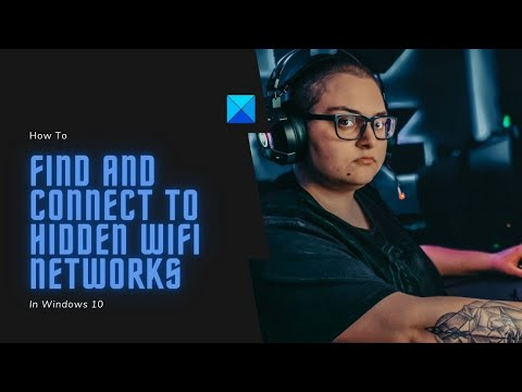 How to find and connect to hidden wifi networks on windows 10