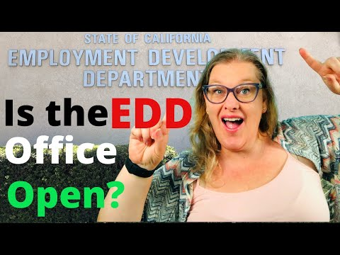 Is the edd office open? can you go in person to get your california unemployment claim fixed?