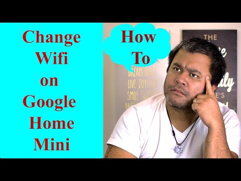 Google home - how to change wifi on your google home mini