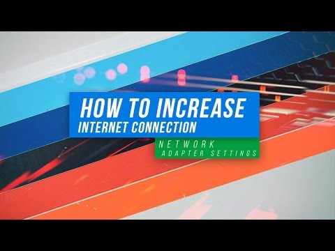 How to increase internet connection - network adapter settings