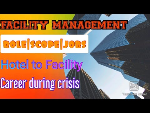 Facility management| role| scope|jobs| hotel to facilities| career during crisis|future