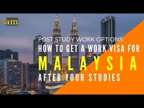 How to get a malaysia work visa after studies: post study work visa options