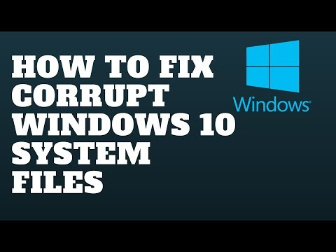 How to fix corrupt windows 10 system files
