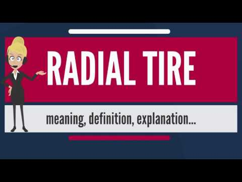 What is radial tire? what does radial tire mean? radial tire meaning, definition & explanation
