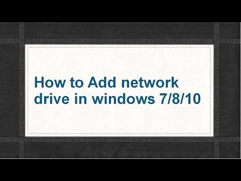 How to add network drive in windows 7/8/10