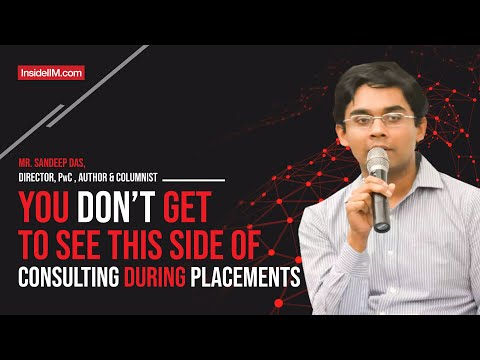 This side of consulting is not visible during placements ft. sandeep das, director, pwc, iim b alum
