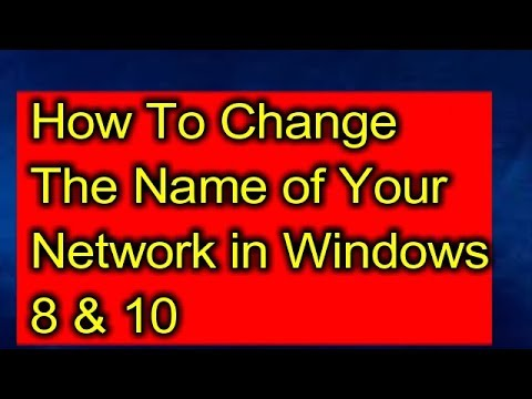How to change your network name on windows 8 & 10