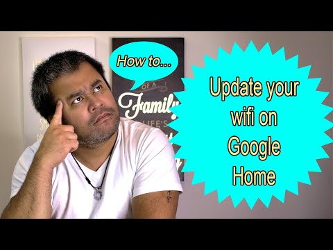 Google home - how to change wifi on your google home