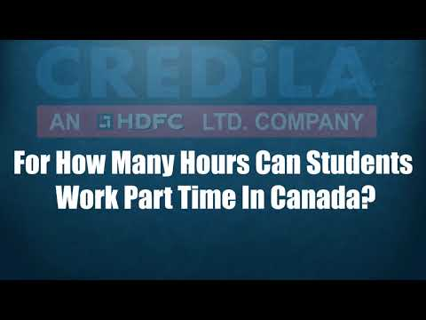 Part time job in canada: how many hours can students work?