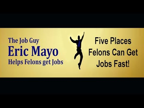 Jobs for felons: five places felons can find jobs - get a job quickly!