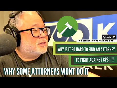 Why is it so hard to find an attorney to fight cps!!! the real reason!!