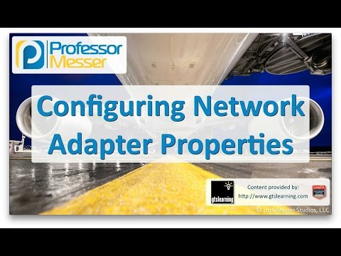 Configuring network adapter properties - comptia a 220-902 - 1.6